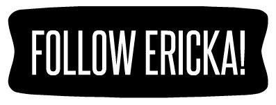 Follow Ericka