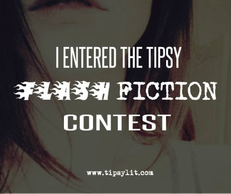 Tipsy Flash Fiction Contest
