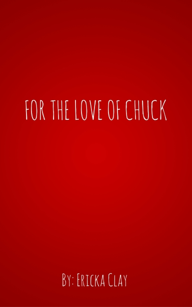 For the Love of Chuck