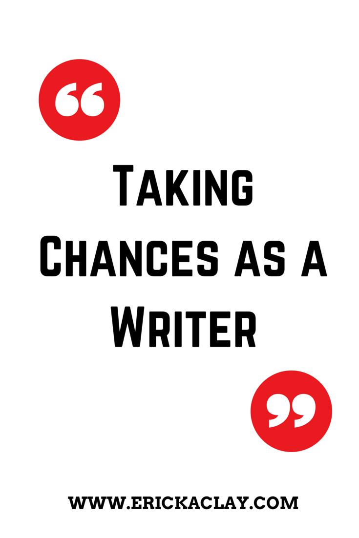 taking chances as a writer