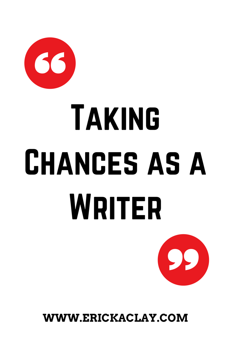 taking chances as a writer